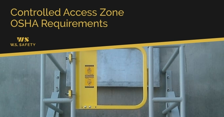 Controlled Access Zone Osha Requirements W S Safety